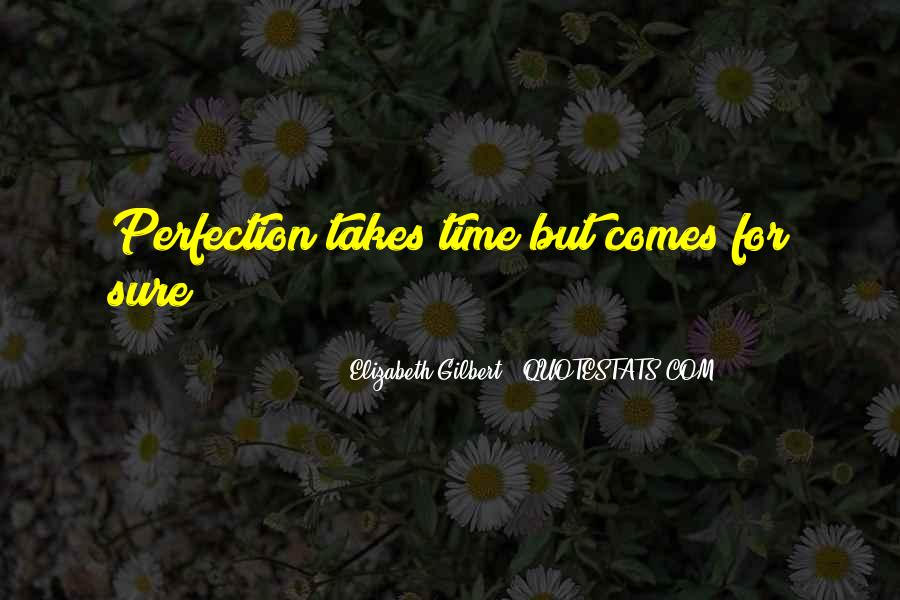Time Comes Quotes #73375