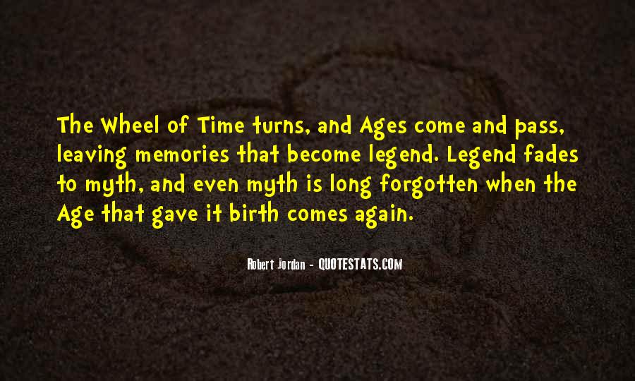 Time Comes Quotes #7795