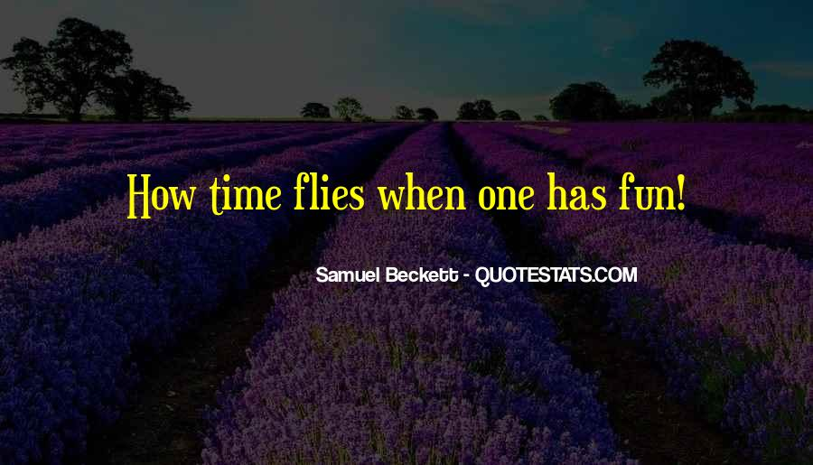 Time Flies When Quotes #1229704