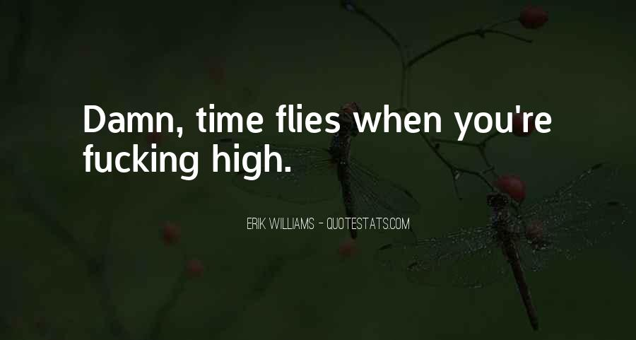 Time Flies When Quotes #131633