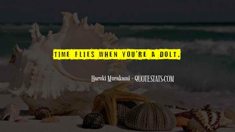 Time Flies When Quotes #761406