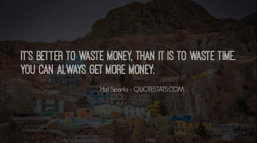 Time Is Better Than Money Quotes #1247670