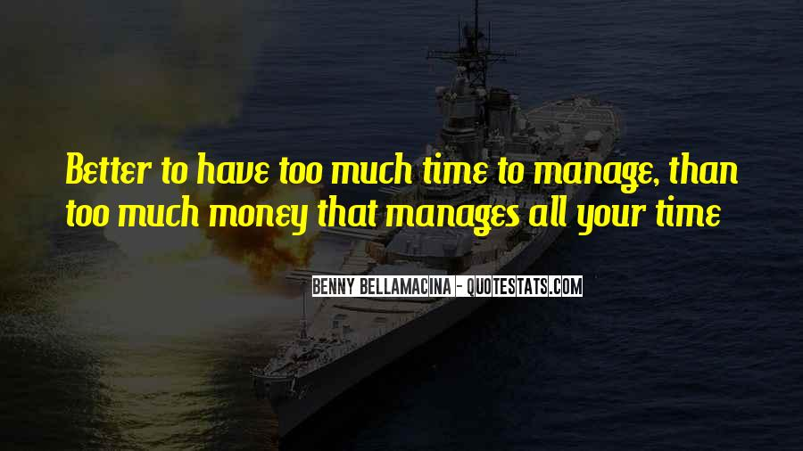 Time Is Better Than Money Quotes #1785913
