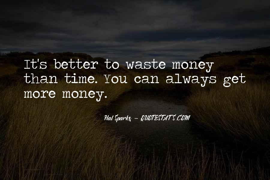 Time Is Better Than Money Quotes #500162