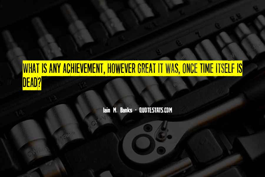 Time Is Great Quotes #174978