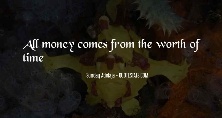 Time Is Worth More Than Money Quotes #1435478