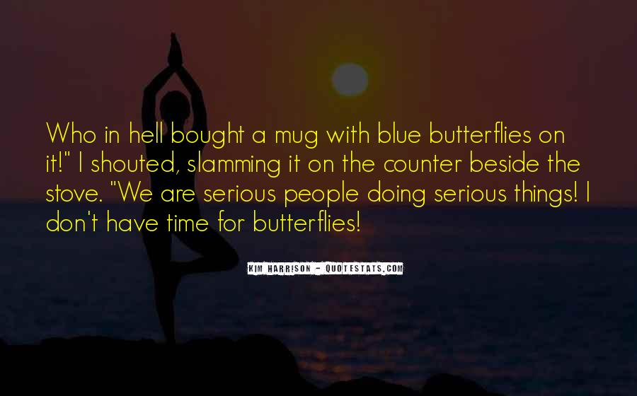 Time Of Butterflies Quotes #85210