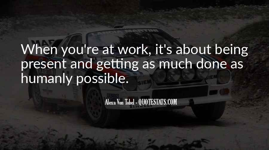 Quotes About Being At Work #310150