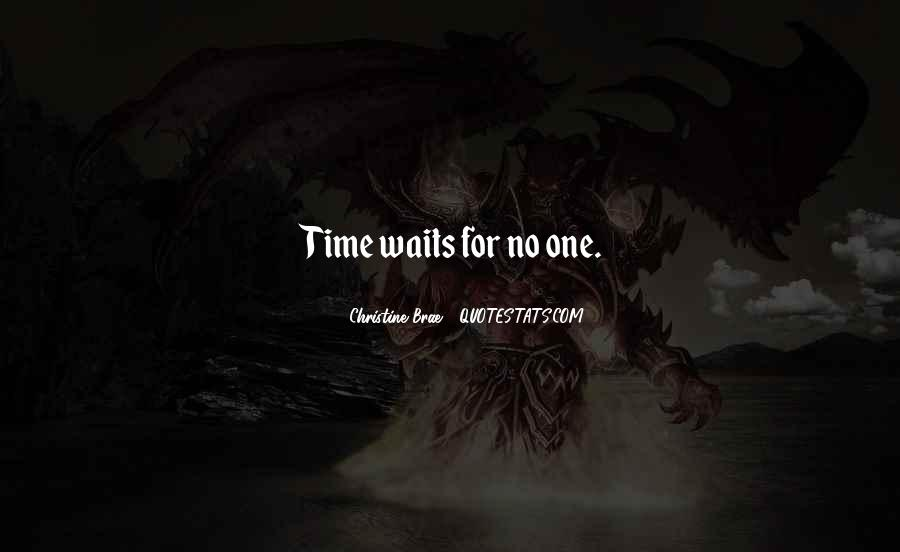 Time Waits For None Quotes #312492