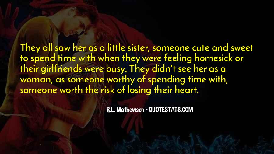Time With Sister Quotes #1814768