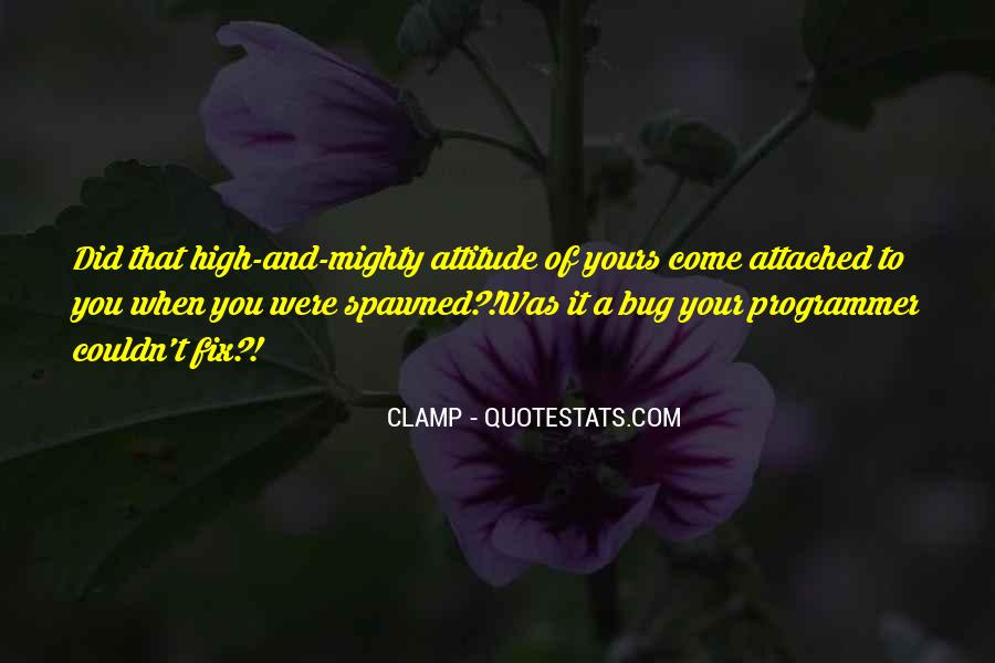 Quotes About Being High And Mighty #1059168
