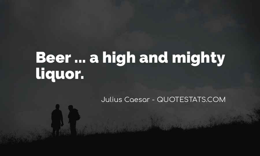 Quotes About Being High And Mighty #718649