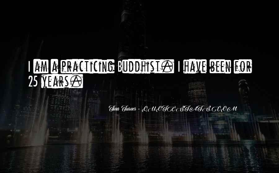 Tina Turner Buddhist Quotes #1051091