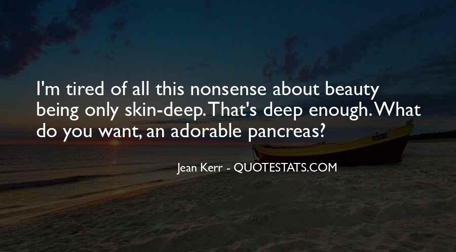 Tired Of Nonsense Quotes #1499477