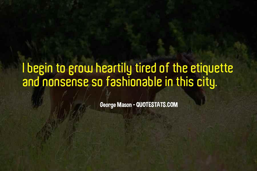 Tired Of Nonsense Quotes #334900
