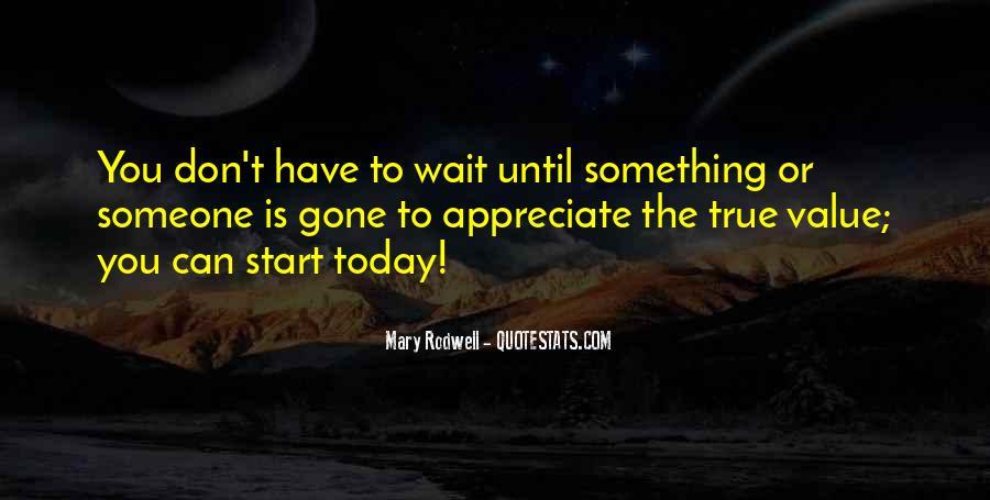 To Appreciate Someone Quotes #1094154