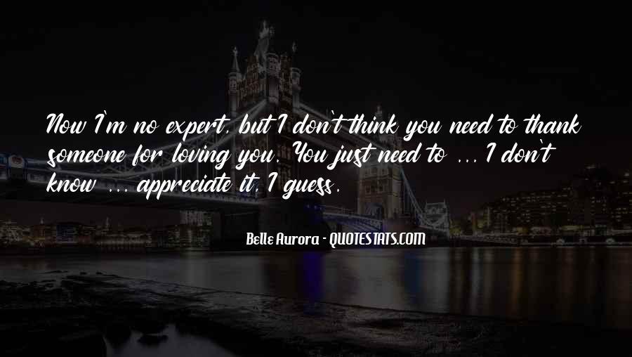To Appreciate Someone Quotes #1334103