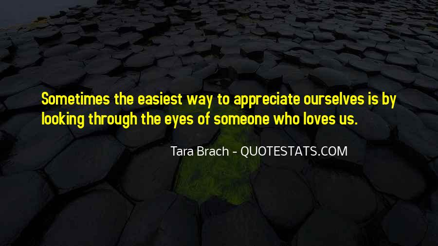 To Appreciate Someone Quotes #1482556