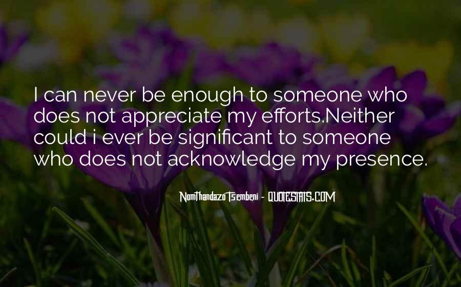 To Appreciate Someone Quotes #934587