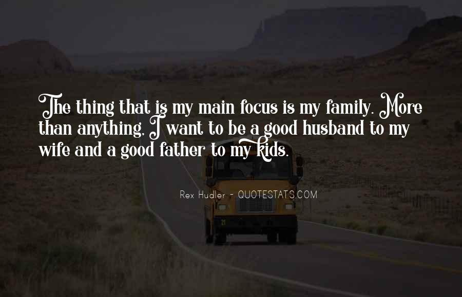 To Be A Good Father Quotes #1027687