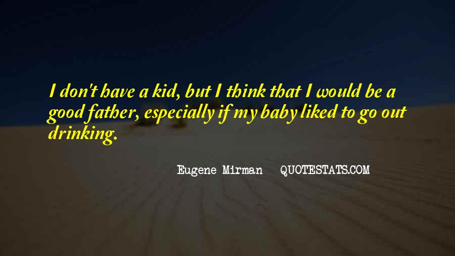 To Be A Good Father Quotes #1586522