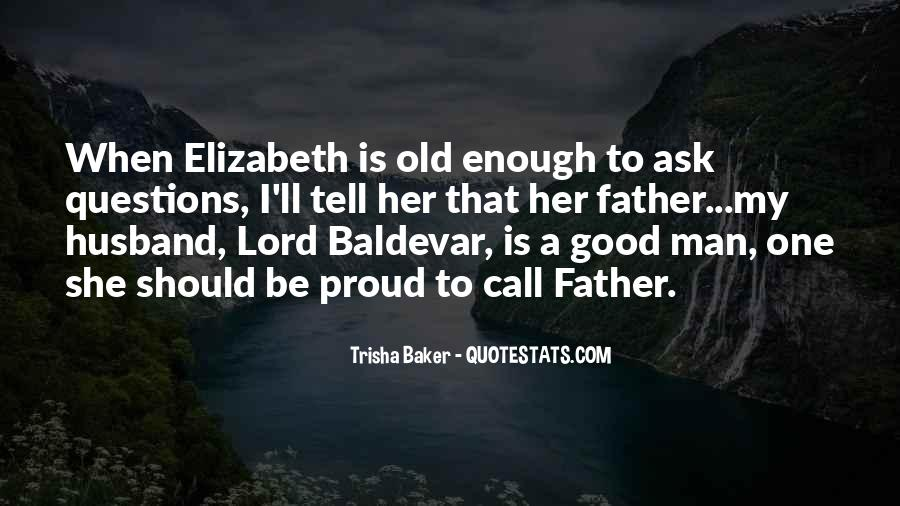 To Be A Good Father Quotes #1654589