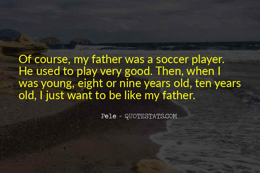 To Be A Good Father Quotes #168632