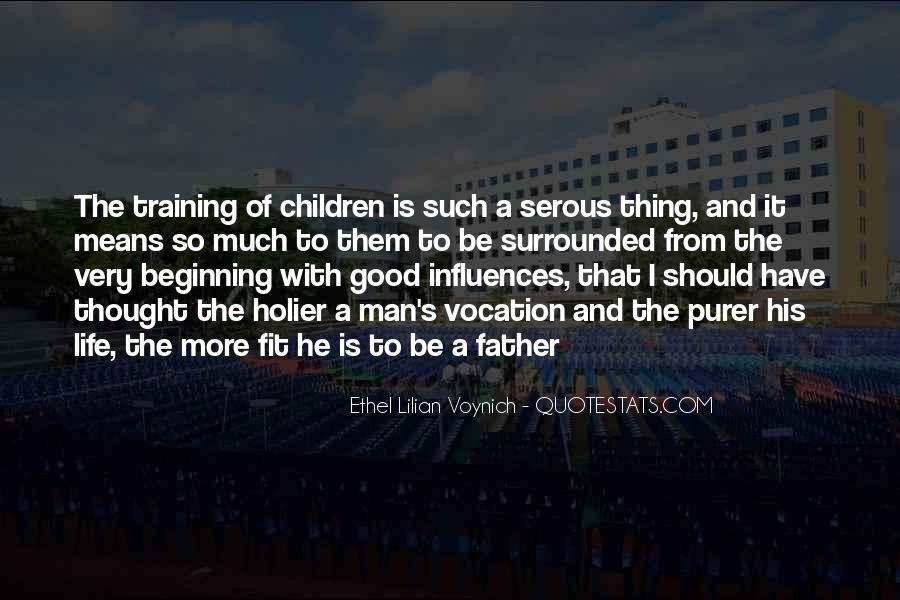 To Be A Good Father Quotes #169483
