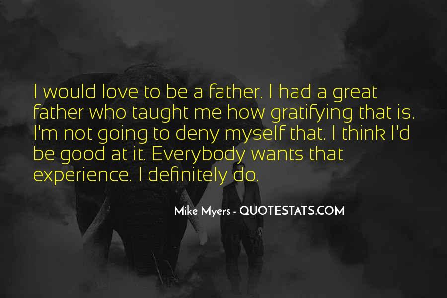 To Be A Good Father Quotes #298668