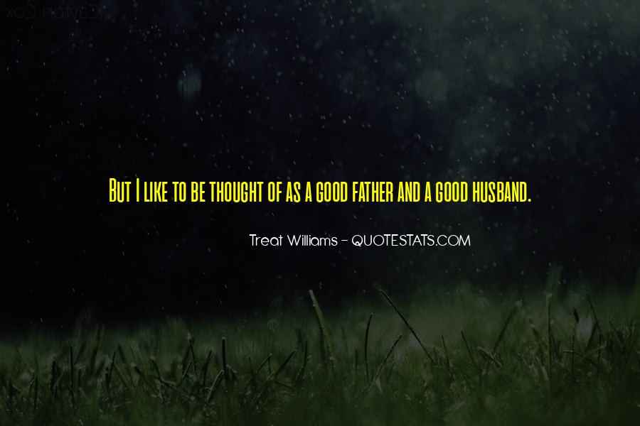 To Be A Good Father Quotes #748070
