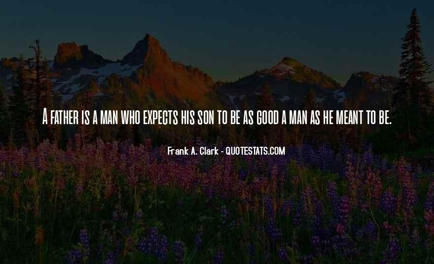 To Be A Good Father Quotes #913407