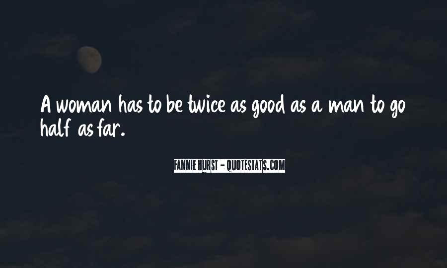 To Be A Good Woman Quotes #1040153