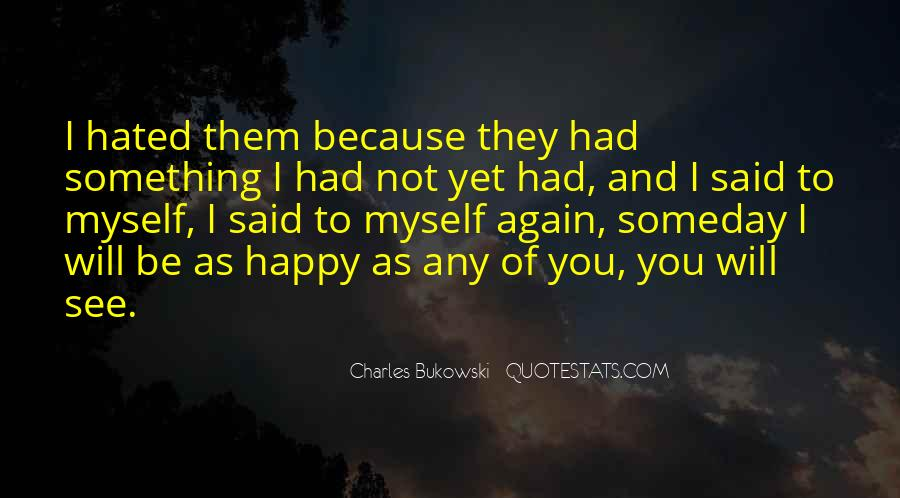 To Be Happy Again Quotes #1140389