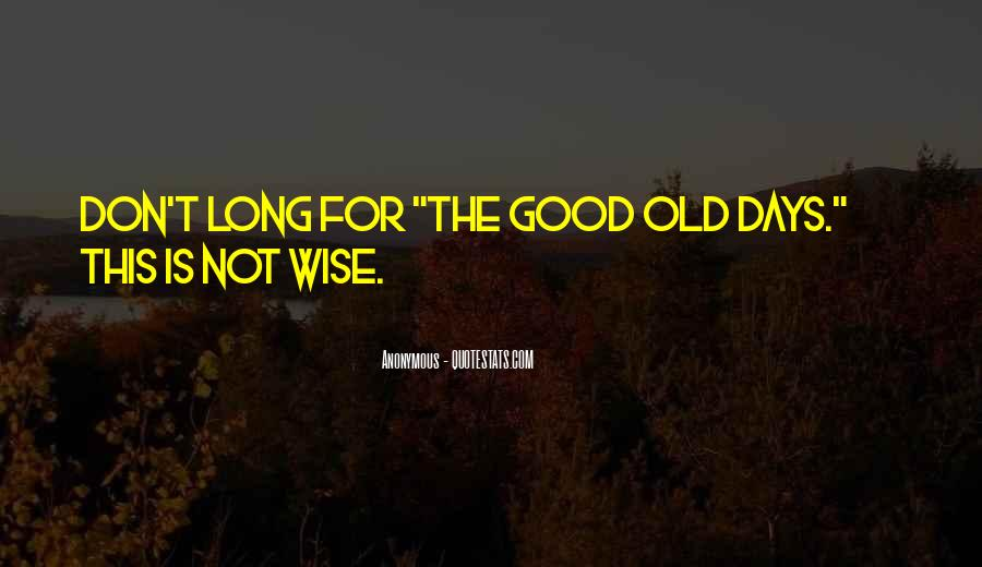To Be Old And Wise Quotes #108211