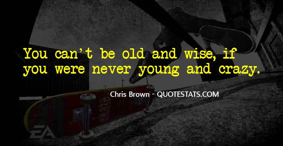 To Be Old And Wise Quotes #379017