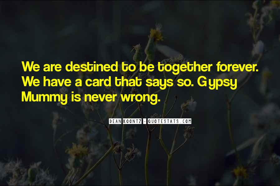 To Be Together Forever With You Quotes #2942