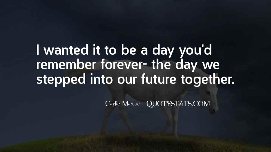 To Be Together Forever With You Quotes #390161