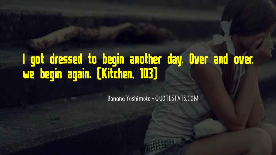 To Begin Again Quotes #373018