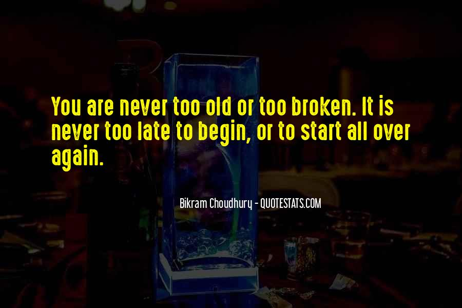 To Begin Again Quotes #389438