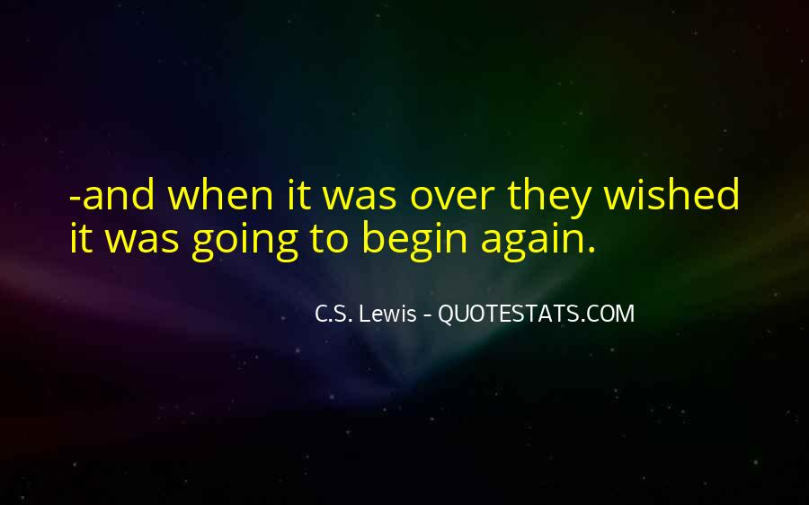 To Begin Again Quotes #808136