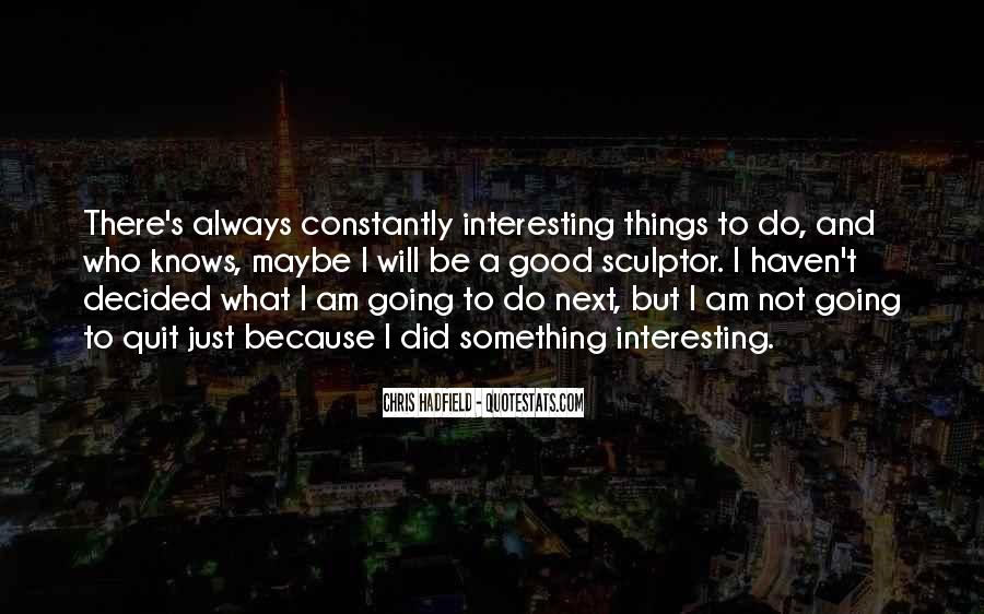 To Do Something Good Quotes #138284