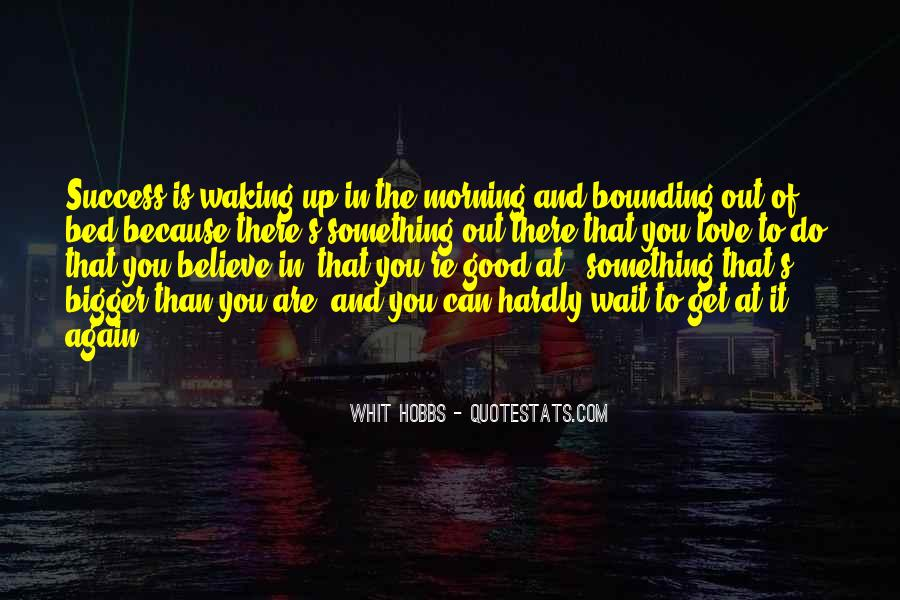 To Do Something Good Quotes #140575