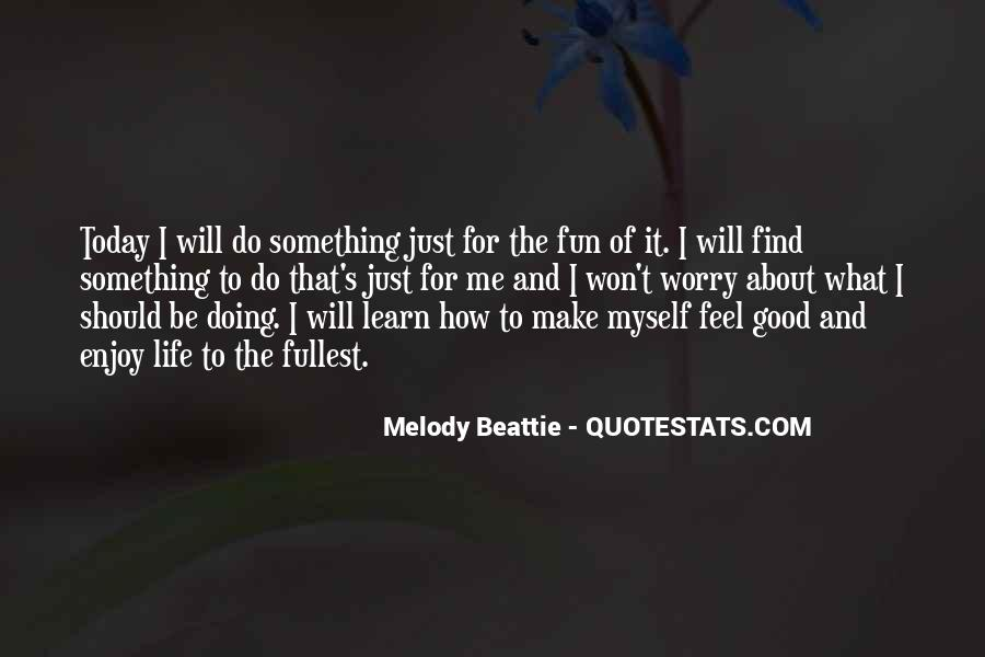 To Do Something Good Quotes #142422