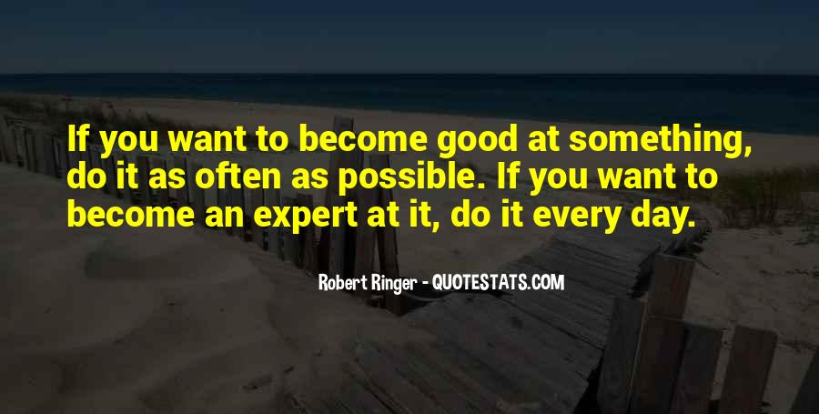To Do Something Good Quotes #142873