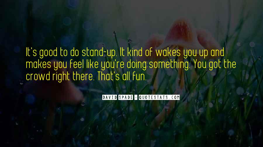 To Do Something Good Quotes #150533