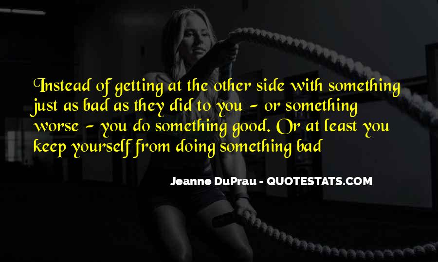 To Do Something Good Quotes #158233