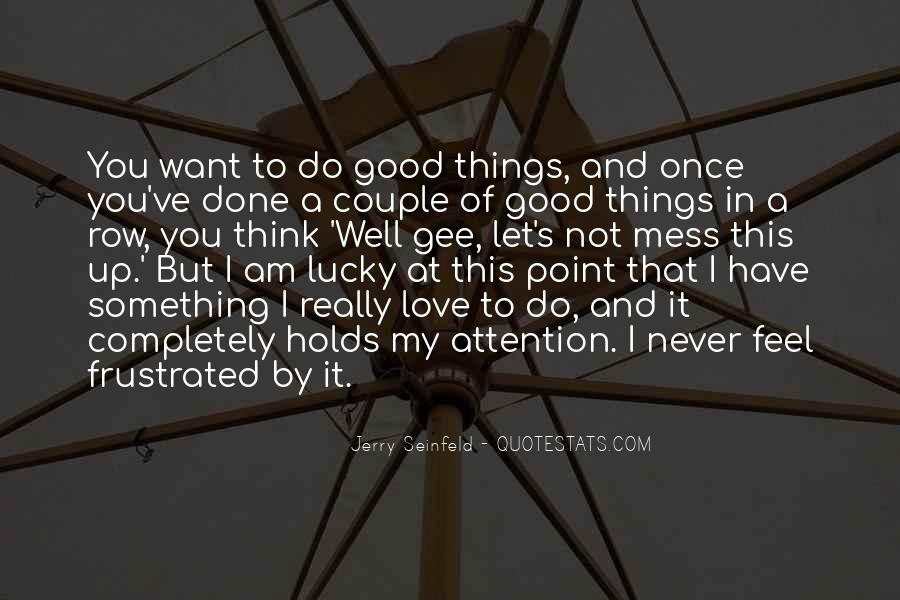 To Do Something Good Quotes #159916
