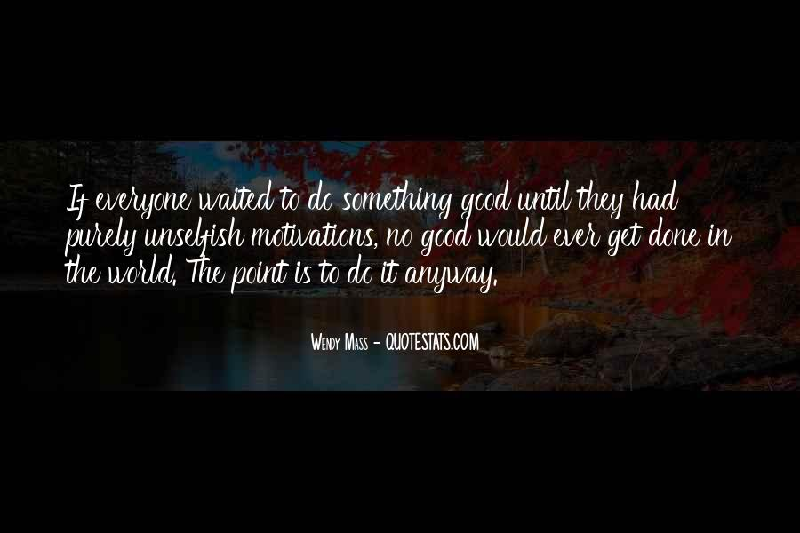 To Do Something Good Quotes #170902