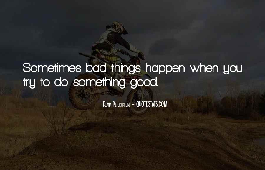 To Do Something Good Quotes #206468