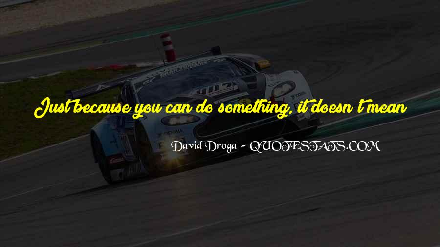 To Do Something Good Quotes #247935